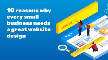 10 Reasons Why Small Businesses Need Well-Designed Websites